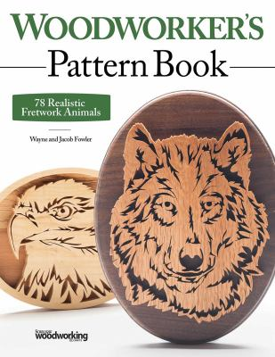 Woodworker's Pattern Book: 78 Realistic Fretwork Animals