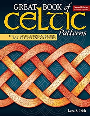 Great Book of Celtic Patterns, Second Edition, Revised and Expanded: The Ultimate Design Sourcebook for Artists and Crafters (Fox Chapel Publishing) 2