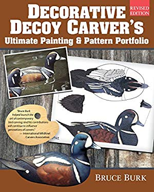 Decorative Decoy Carver's Ultimate Painting & Pattern Portfolio, Revised Edition (Fox Chapel Publishing) Drakes & Hens for 16 Species with Full-Color