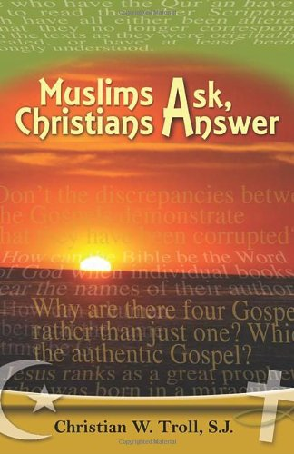 Muslims Ask, Christians Answer 9781565484306