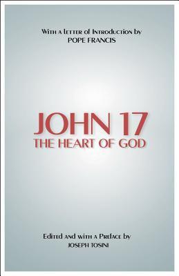 John 17: The Heart of God