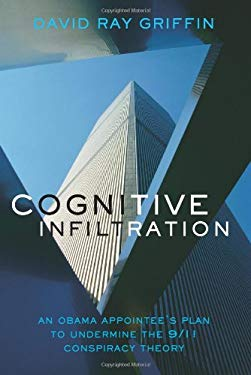 Cognitive Infiltration: An Obama Appointee's Plan to Undermine the 9/11 Conspiracy Theory 9781566568210