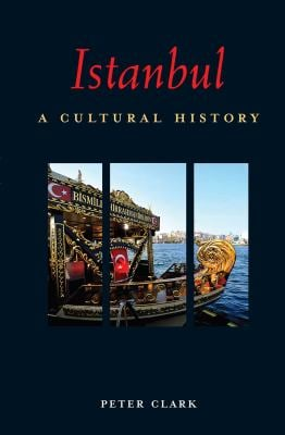 Istanbul: A Cultural History 9781566568456