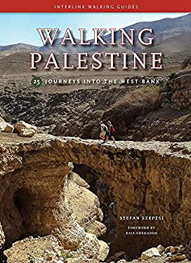 Walking Palestine: 25 Journeys in the West Bank 9781566568609
