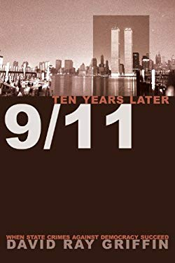 9/11 Ten Years Later: When State Crimes Against Democracy Succeed 9781566568685