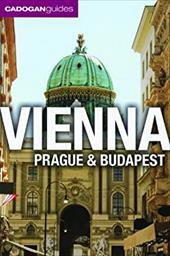 Cadogan Guide Vienna, Prague and Budapest: Revised 14709965