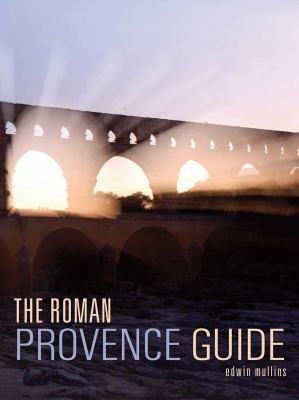 The Roman Provence Guide 9781566568968