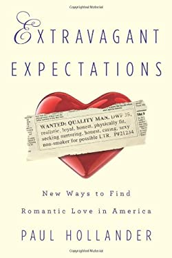 Extravagant Expectations: New Ways to Find Romantic Love in America 9781566637770