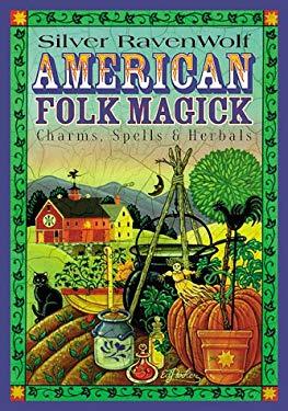 American Folk Magick: Charms, Spells & Herbals 9781567187205