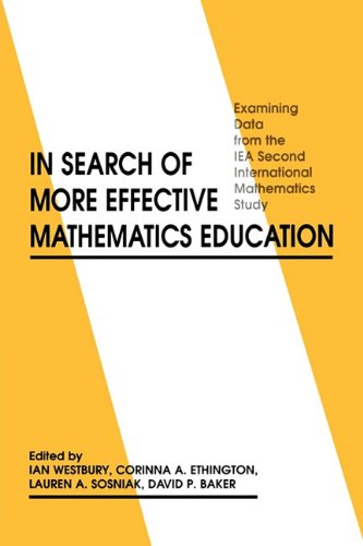 In Search of More Effective Mathematics Education: Examining Data from the Iea Second International Mathematics Study 9781567500615
