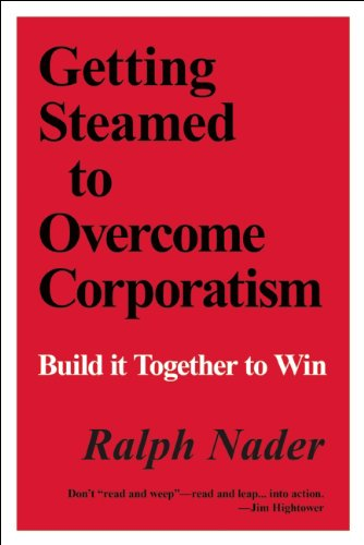 Getting Steamed to Overcome Corporatism: Build It Together to Win 9781567514063