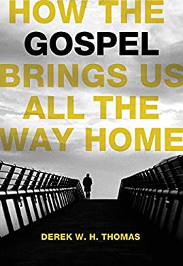 How the Gospel Brings Us All the Way Home 9781567692563