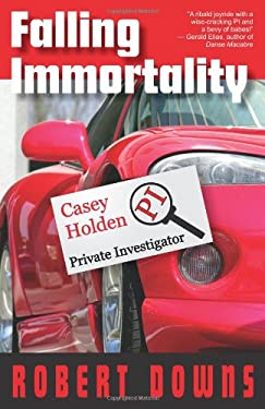 Falling Immortality: Casey Holden, Private Investigator 9781568251264