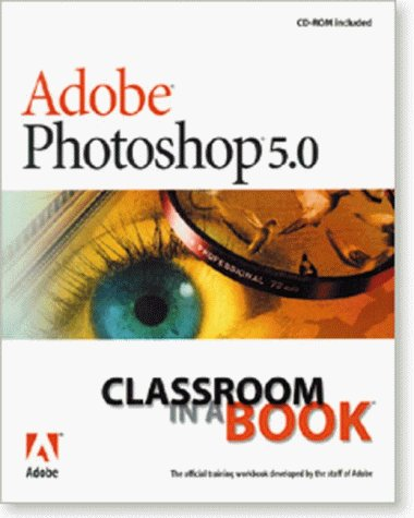 Adobe Photoshop 5.0 Classroom in a Book 9781568304663