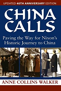 China Calls: Paving the Way for Nixon's Historic Journey to China 9781568332659