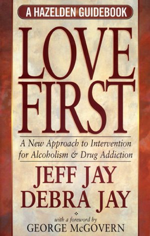 Love First: A New Approach to Intervention 9781568385211