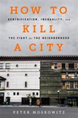 ISBN 9781568585239 product image for How to Kill a City: Gentrification, Inequality, and the Fight for the Neighborho | upcitemdb.com