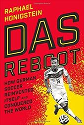 Das Reboot: How German Soccer Reinvented Itself and Conquered the World 22797406
