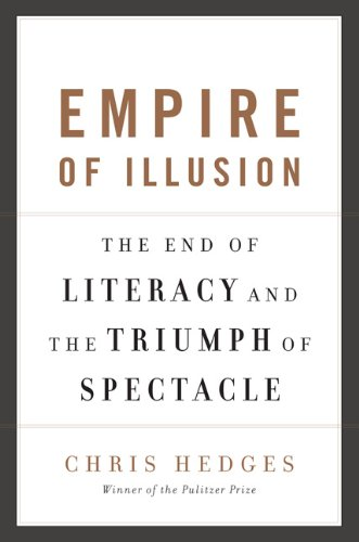 Empire of Illusion: The End of Literacy and the Triumph of Spectacle 9781568586137