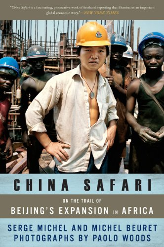 China Safari: On the Trail of Beijing's Expansion in Africa 9781568586144