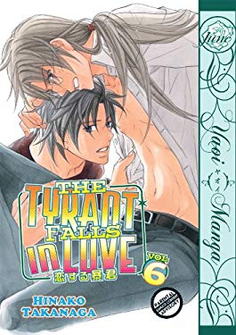 The Tyrant Falls in Love Volume 6 (Yaoi) 9781569702383