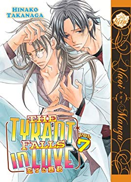The Tyrant Falls in Love Volume 7 (Yaoi) 9781569702659