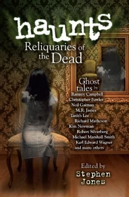 Haunts: Reliquaries of the Dead 9781569759844