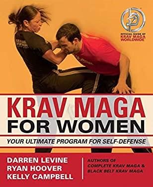 Krav Maga for Women: Your Ultimate Program for Self Defense 9781569759875