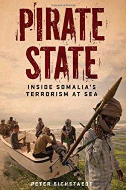 Pirate State: Inside Somalia's Terrorism at Sea 9781569763117