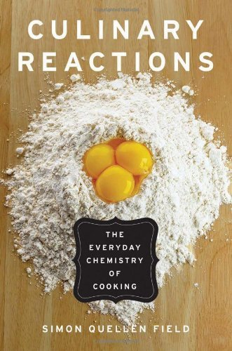 Culinary Reactions: The Everyday Chemistry of Cooking 9781569767061