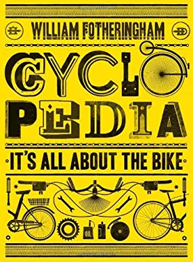 Cyclopedia: It's All about the Bike 9781569768174