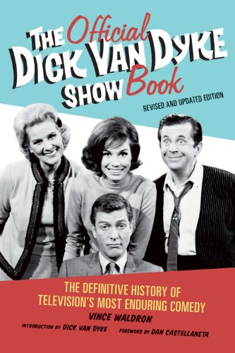The Official Dick Van Dyke Show Book: The Definitive History of Television's Most Enduring Comedy 9781569768396