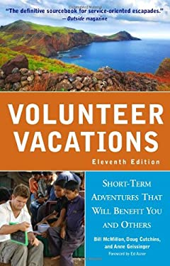 Volunteer Vacations: Short-Term Adventures That Will Benefit You and Others 9781569768419
