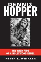 Dennis Hopper: The Wild Ride of a Hollywood Rebel 23031245