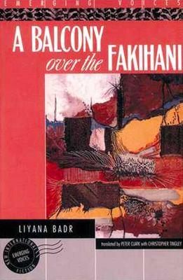 A Balcony Over the Fakihani: Three Novellas 9781566564649