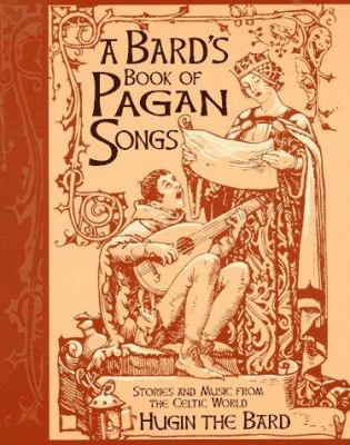 A Bard's Book of Pagan Songs: Stories and Music from the Celtic World