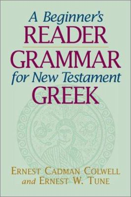 A Beginner's Reader-Grammar for New Testament Greek 9781565635999
