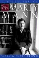 A Biography of Mrs. Marty Mann: The First Lady of Alcoholics Anonymous 9781568386263