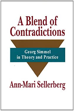 A Blend of Contradictions: Georg Simmel in Theory and Practice 9781560001201