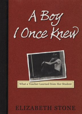 A Boy I Once Knew: What a Teacher Learned from Her Student 9781565123151