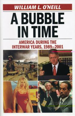 A Bubble in Time: America During the Interwar Years, 1989 2001 9781566638067