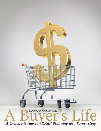 A Buyer's Life: A Concise Guide to Retail Planning and Forecasting 9781563677717