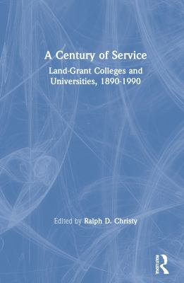 A Century of Service: Land-Grant Colleges and Universities 1890-1990 9781560000020