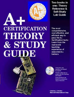 A+ Certification Theory and Study Guide [With Contains Exclusive Testprep Test Engine] 9781562058661