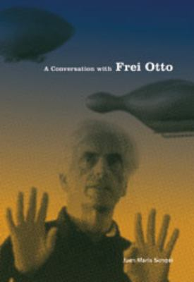 A Conversation with Frei Otto 9781568988849