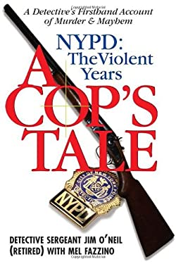 A Cop's Tale: NYPD the Violent Years: A Detective's Firsthand Account of Murder and Mayhem 9781569803721