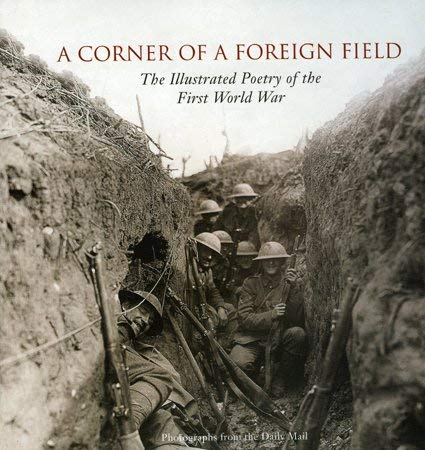 A Corner of a Foreign Field: The Illustrated Poetry of the First World War 9781566490658