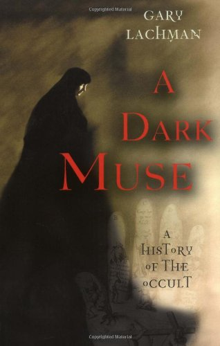 A Dark Muse: A History of the Occult 9781560256564