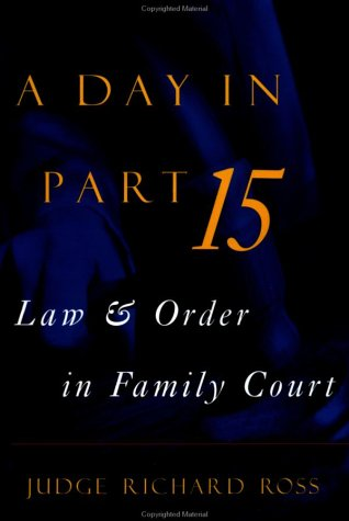 A Day in Part 15: Law and Order in Family Court 9781568580890