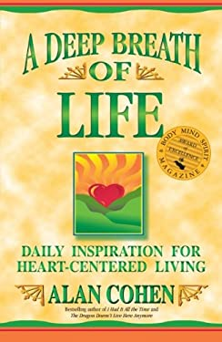 A Deep Breath of Life: Daily Inspiration for Heart-Centered Living 9781561703371